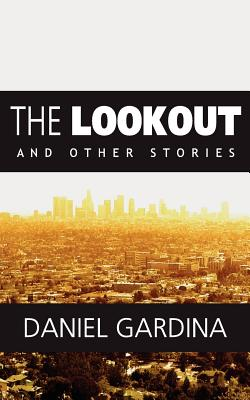 The Lookout and Other Stories - Gardina, Daniel