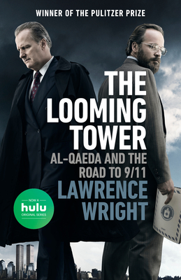 The Looming Tower (Movie Tie-In): Al-Qaeda and the Road to 9/11 - Wright, Lawrence