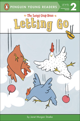 The Loopy COOP Hens: Letting Go - Stoeke, Janet Morgan