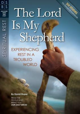 The Lord Is My Shepherd: Experiencing Rest in a Troubled World - Roper, David