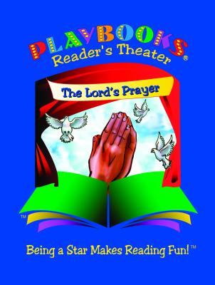 The Lord's Prayer Playbook(r) (Single Copy): A Roleplay Reader Story for Multiple Readers - Cleveland, Dianna, and Warren, Rick, D.Min. (Foreword by)