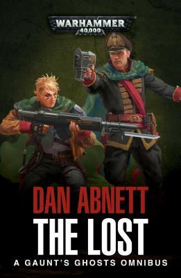 The Lost: A Gaunt's Ghosts Omnibus - Abnett, Dan