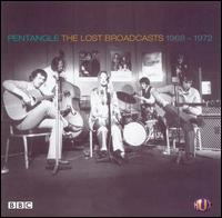 The Lost Broadcasts: 1968-1972 - Pentangle