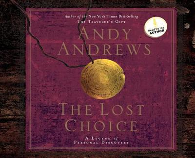 The Lost Choice: A Legend of Personal Discovery - Andrews, Andy