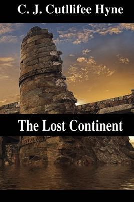 The Lost Continent: The Story of Atlantis - Hyne, C J Cutllifee