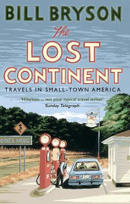 The Lost Continent: Travels in Small-Town America - Bryson, Bill