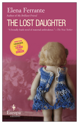 The Lost Daughter - Ferrante, Elena, and Goldstein, Ann, Ms. (Translated by)