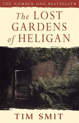 The Lost Gardens of Heligan - Smit, Tim
