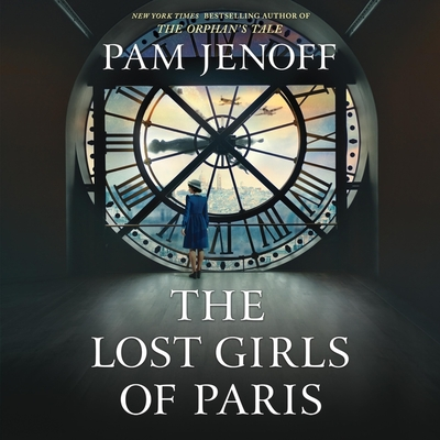 The Lost Girls of Paris - Jenoff, Pam, and Thaxton, Candace (Read by), and Knowelden, Elizabeth (Read by)