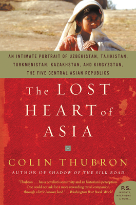 The Lost Heart of Asia - Thubron, Colin