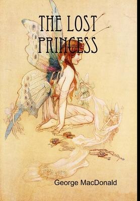The Lost Princess - MacDonald, George