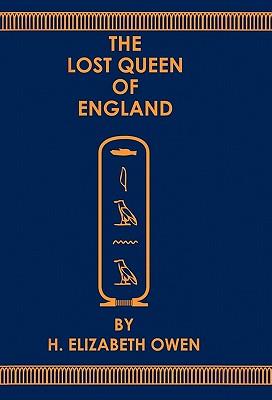 The Lost Queen of England - Owen, H Elizabeth
