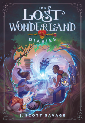 The Lost Wonderland Diaries, Volume 1 - Savage, J Scott