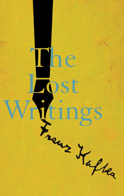 The Lost Writings - Kafka, Franz, and Stach, Reiner (Editor), and Hofmann, Michael (Translated by)