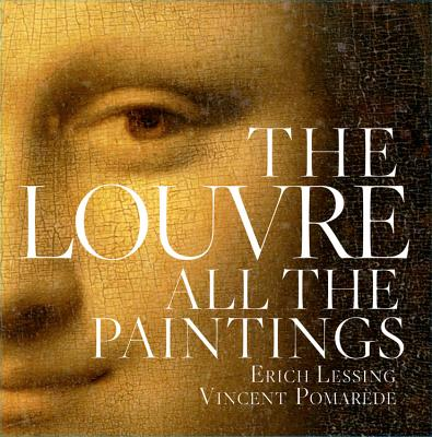 The Louvre: All The Paintings - Pomarede, Vincent