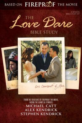 The Love Dare Bible Study - Kendrick, Stephen, and Kendrick, Alex, and Catt, Michael