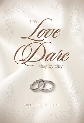 The Love Dare Day by Day, Wedding Edition: A Year of Devotions for Couples - Kendrick, Stephen, and Kendrick, Alex
