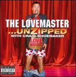 The Lovemaster... Unzipped