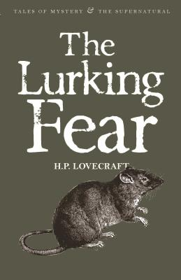 The Lurking Fear: Collected Short Stories Volume Four - Lovecraft, Howard Phillips, and Elliot, M. J. (Introduction by), and Davies, David Stuart (Series edited by)