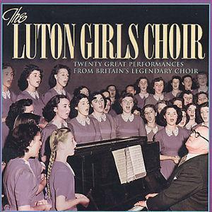 The Luton Girls' Choir - The Luton Girls Choir