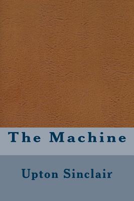 The Machine - Sinclair, Upton
