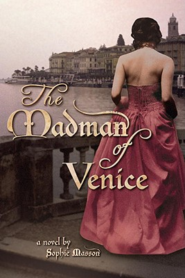 The Madman of Venice - Masson, Sophie