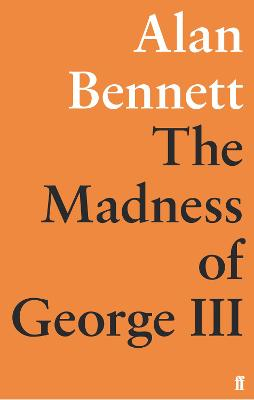 The Madness of George III - Bennett, Alan