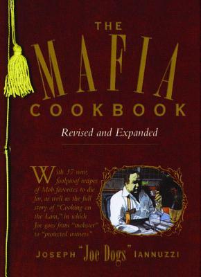 The Mafia Cookbook: Revised and Expanded - Iannuzzi, Joseph