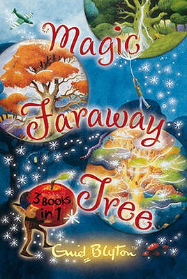 The Magic Faraway Tree Collection: 3 Books in 1 - Blyton, Enid