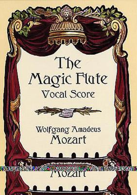 The Magic Flute Vocal Score - Mozart, Wolfgang Amadeus