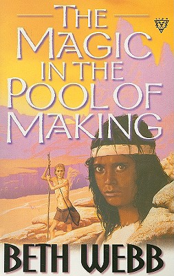 The Magic in the Pool of Making - Webb, Beth