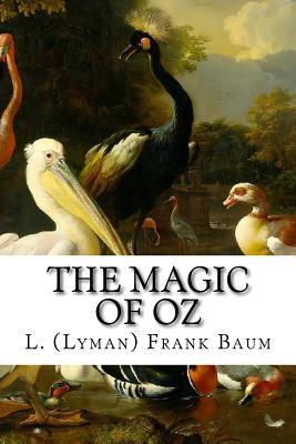 The Magic of Oz - Baum, L (Lyman) Frank