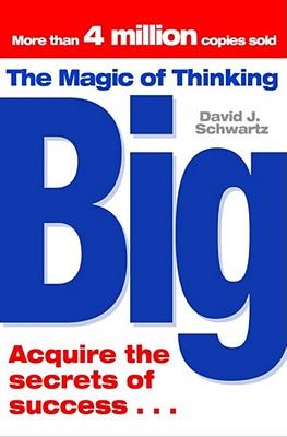 The Magic Of Thinking Big - Schwartz, David  J