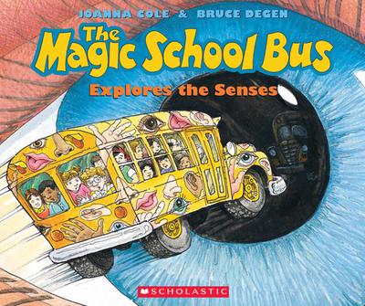 The Magic School Bus Explores the Senses - Cole, Joanna
