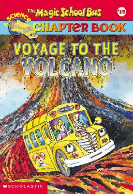 The Magic School Bus Science Chapter Book #15: Voyage to the Volcano - Stamper, Judith Bauer