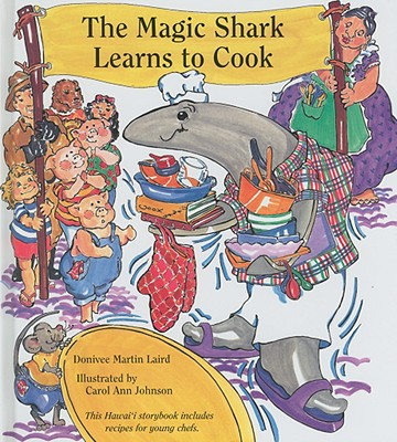 The Magic Shark Learns to Cook - Laird, Donivee Martin