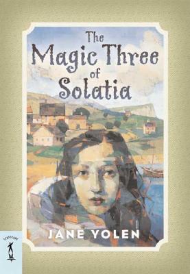 The Magic Three of Solatia - Yolen, Jane