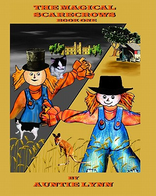 The Magical Scarecrows - Book One: By Auntie Lynn - Lynn, Auntie