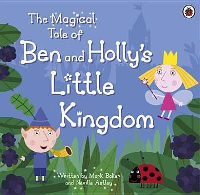 The Magical Tale of Ben and Holly's Little Kingdom Picture Book -