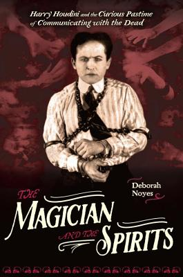 The Magician and the Spirits - Noyes, Deborah