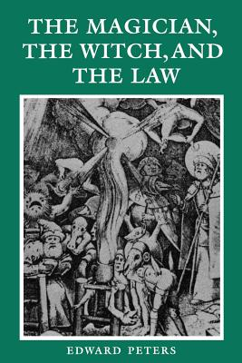 The Magician, the Witch, and the Law - Peters, Edward