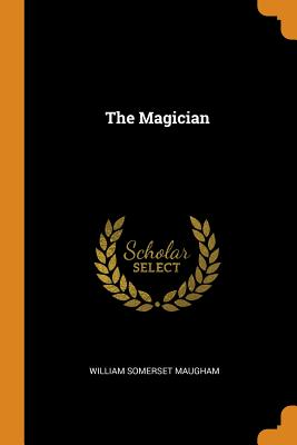 The Magician - Maugham, William Somerset