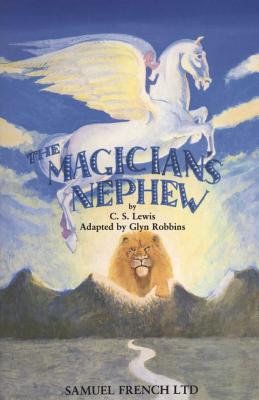 The Magician's Nephew - Lewis, C S, and Robbins, Glyn