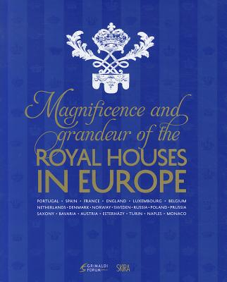The Magnificence and Grandeur of the Royal Houses in Europe - Arminjon, Catherine (Editor)