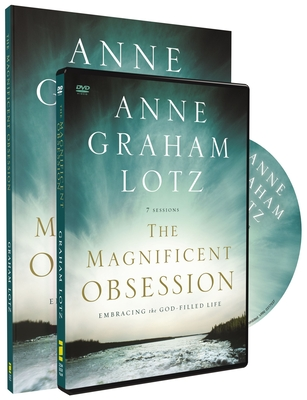 The Magnificent Obsession Participant's Guide with DVD: Embracing the God-Filled Life - Lotz, Anne Graham