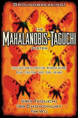 The Mahalanobis-Taguchi System - Taguchi, Genichi, and Wu, Yuun, and Chowdhury, Subir