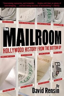 The Mailroom: Hollywood History from the Bottom Up - Rensin, David