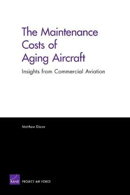 The Maintenance Costs of Aging Aircraft: Insights from Commercial Aviation - Dixon, Matthew