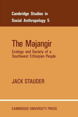 The Majangir: Ecology and Society of a Southwest Ethiopian People - Stauder, Jack
