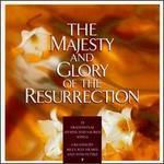 The Majesty & Glory of the Resurrection